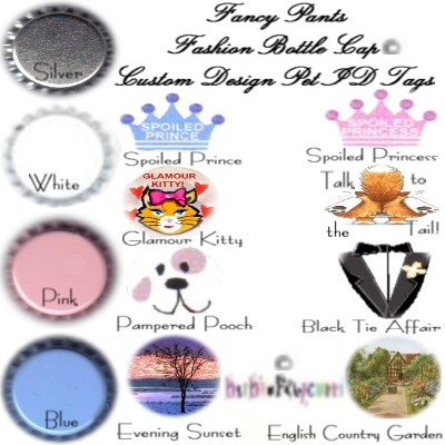 Fancy Pants Fashion Bottle Cap Pet ID Tags ~ CHOICE OF COLORS (Silver, White, Pink, Blue) & Custom D