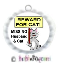 Fancy Pants Fashion Bottle Cap (White) Pet ID Tag ~ Missing Husband & Cat ~ Reward for Cat!